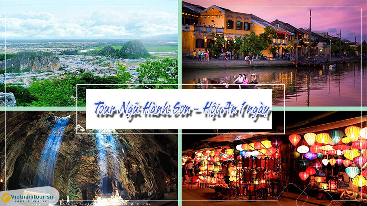 Du lịch Đà Nẵng – Ngũ Hành Sơn – Hội An 1 ngày giá tốt
